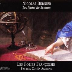 Bernier, Nicolas (1664-1734)/Les Nuits De Sceaux: Cantates/Les Folies Francoises/Patrick Cohen-Akenine