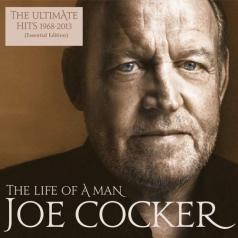 Joe Cocker (Джо Кокер): The Life Of A Man – The Ultimate Hits (1968-2013)