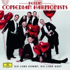 Berlin Comedian Harmonists (Берлин Комедиант Гармонист): Die Liebe Kommt, Die Liebe Geht