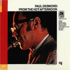 Paul Desmond (Пол Дезмонд): From the Hot Afternoon
