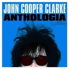 John Cooper Clarke (Джон Купер Кларк): Anthologia