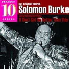 Solomon Burke (Соломон Бёрк): It Don't Get No Better Than This