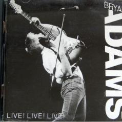 Bryan Adams (Брайан Адамс): Live Live Live