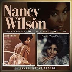 Nancy Wilson: Just For Now/ Lush Life