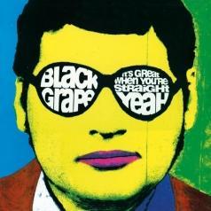 Black Grape (Блэк Грейп): It's Great When You're Straight... Yeah