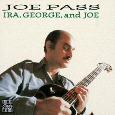 Joe Pass (Джо Пасс): Ira, George And Joe