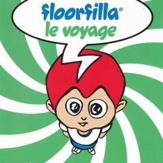 Floorfilla (Флурфилла): Le Voyage