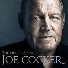 Joe Cocker (Джо Кокер): The Life Of A Man - The Ultimate Hits (1968-2013)