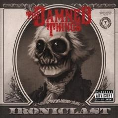 The Damned Things (Зе Дамнед Сингс): Ironiclast