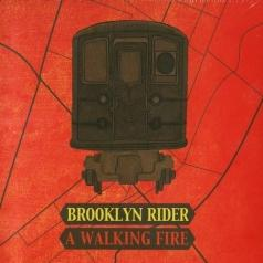Brooklyn Rider (Броклен Райдер): A Walking Fire
