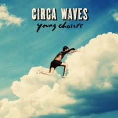 Circa Waves (Сирка Вавес): Young Chasers