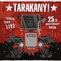 Тараканы: Larger Than...Live: 25th Anniversary Show