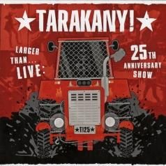 Тараканы: Larger Than...Live: 25th Anniversary Show