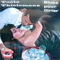 Toots Thielemans (Тутс Тилеманс): Blues Pour Flirter