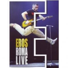 Eros Ramazzotti (Эрос Рамазотти): Eros Roma Live