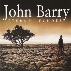 John Barry (Джон Барри): Eternal Echoes