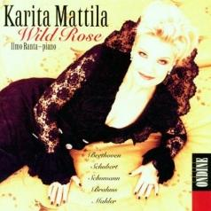 Karita Mattila (Карита Маттила): Wild Rose - Lieder By Beethoven, Schubert, Schumann Etc.