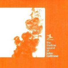 John Coltrane (Джон Колтрейн): The Mellow Sound Of