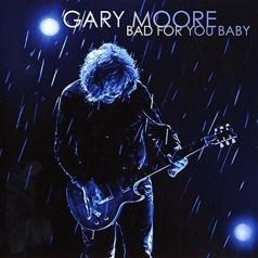 Gary Moore (Гэри Мур): Bad For You Baby