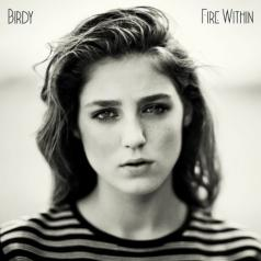 Birdy (Берди): Fire Within