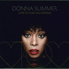 Donna Summer (Донна Саммер): Love To Love You Donna