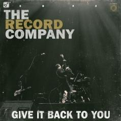 The Record Company (Зе Рекорд Компани): Give It Back To You