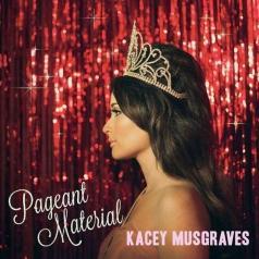 Kacey Musgraves (Кейси Масгрэйвс): Pageant Material
