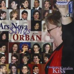 Ars Nova (Арс Нова): Choral Works By Orban Gyorgy