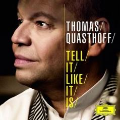 Thomas Quasthoff (Томас Квастхофф): Tell It Like It Is