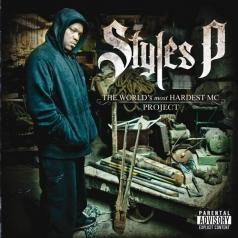 Styles P (Стайлс Пи): The World'S Most Hardest Mc Project