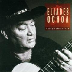 Eliades Ochoa (Элиадис Очоа): Estoy Como Nunca