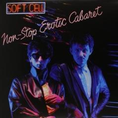 Soft Cell (Софт Селл): Non-Stop Erotic Cabaret