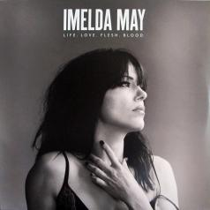 Imelda May (Имельда Мэй): Life Love Flesh Blood