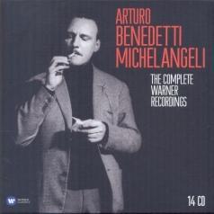 Arturo Benedetti Michelangeli (Артуро Бенедетти Микеланджели): Arturo Benedetti Michelangeli: The Complete Warner Recordings