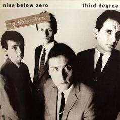 Nine Below Zero (Найн Белоу Зеро): Third Degree