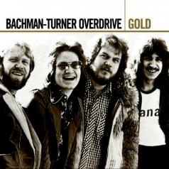 Bachman-Turner Overdrive (Бачман Турнер Овердрайв): Gold