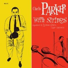 Charlie Parker (Чарли Паркер): Charlie Parker With Strings