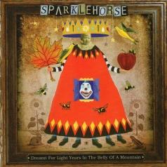 Sparklehorse (Спарклехорс): Dreamt For Light Years In The Belly Of A Mountain