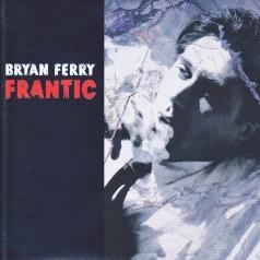 Bryan Ferry (Брайан Ферри): Frantic