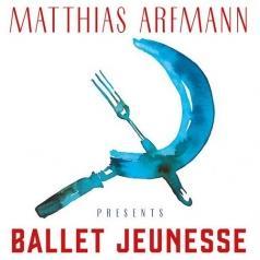 Matthias Arfmann (Матиас Арфманн): Ballet Jeunesse
