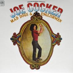 Joe Cocker (Джо Кокер): Mad Dogs & English Men