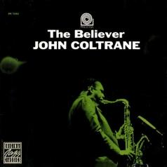 John Coltrane (Джон Колтрейн): The Believer