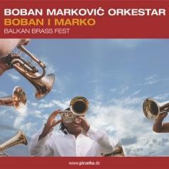 Boban Orkestar Markovic (Бобан Маркович Оркестр): Boban I Marko