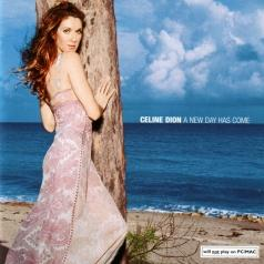 Celine Dion (Селин Дион): A New Day Has Come