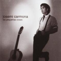 Josemi Carmona (Хосе Мигель Кармона): Las Pequenas Cosas