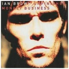 Ian Brown (Ян Браун): Unfinished Monkey Business