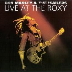 Bob Marley (Боб Марли): Live At The Roxy - The Complete Concert