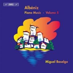 Miguel Baselga (Мигуел Баселга): Issac Albéniz: Piano Music, Vol. 8