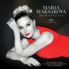 Maria Maksakova (Мария Максакова): Drama Italiana
