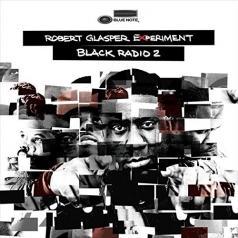 Robert Glasper (Роберт Глеспер): Black Radio Vol. 2